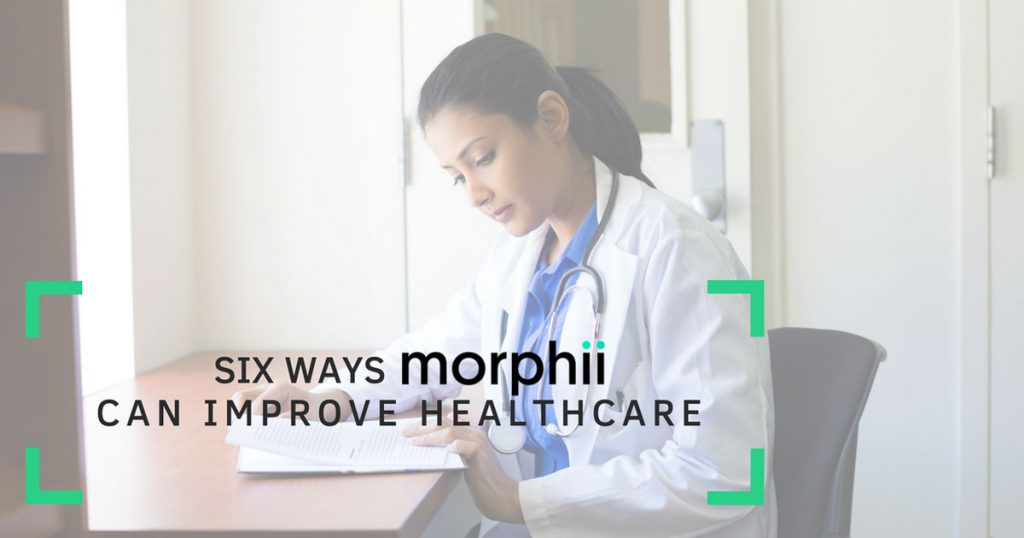 Six Ways Morphii Can Improve Healthcare