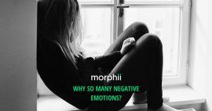Why So Many Negative Emotions?